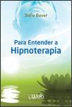 Capa do Livro - Para Entender a Hipnoterapia