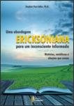 Uma abordagem Ericksoniana para um inconsciente informado